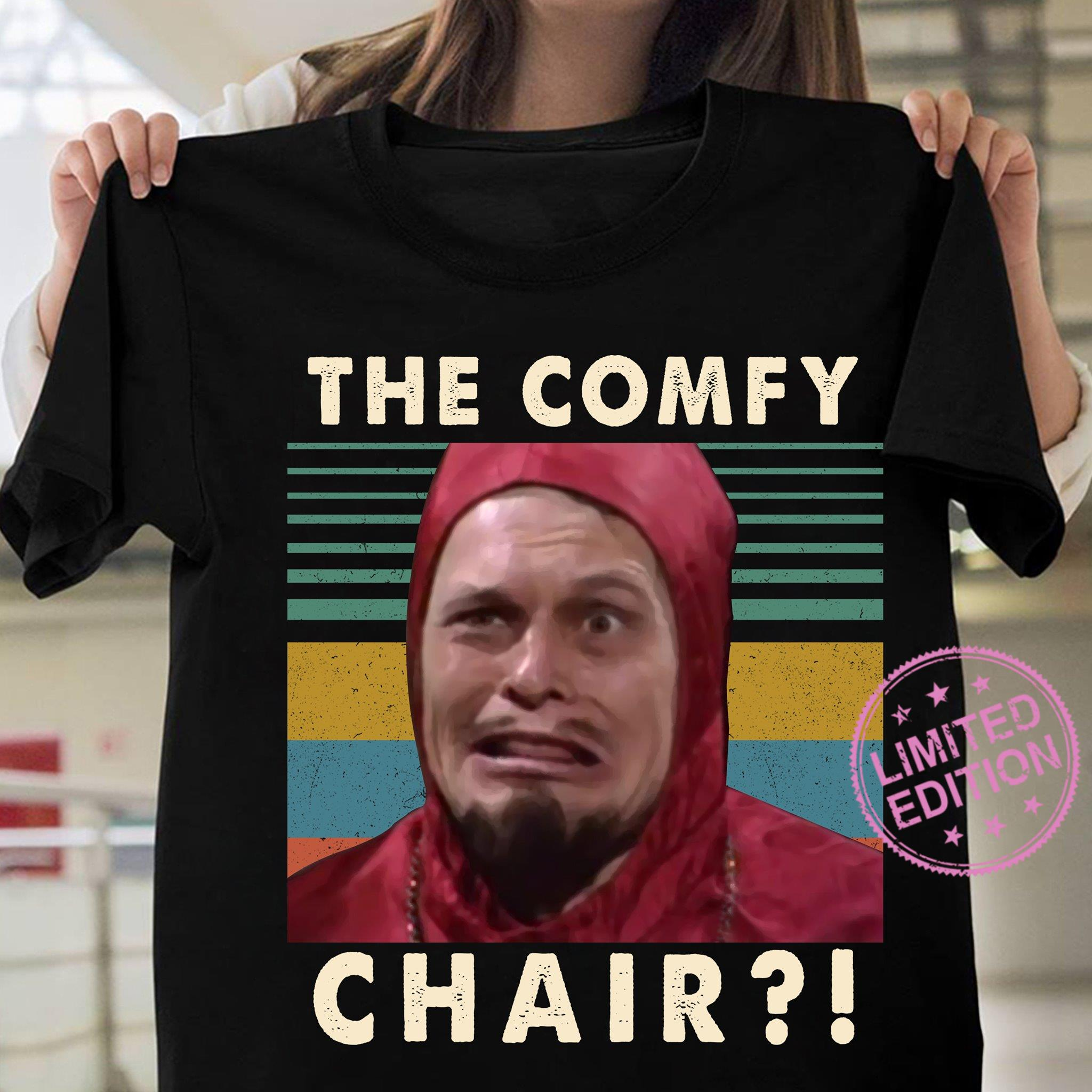 The comfy chair shirt